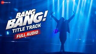 Gambar cover Bang Bang The Song - Full Audio | Hrithik Roshan & Katrina Kaif | Vishal-Shekhar