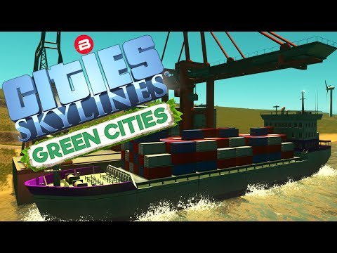 Cities: Skylines Green Cities ▶CARGO HARBOUR AT LAST◀ Cities Skylines Green City DLC Part 15