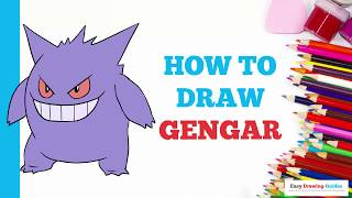 How to Draw Gengar from Pokémon in a Few Easy Steps: Drawing Tutorial for Kids and Beginners
