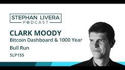 SLP155 Clark Moody – Bitcoin Dashboard & the 1000 Year Bull Run