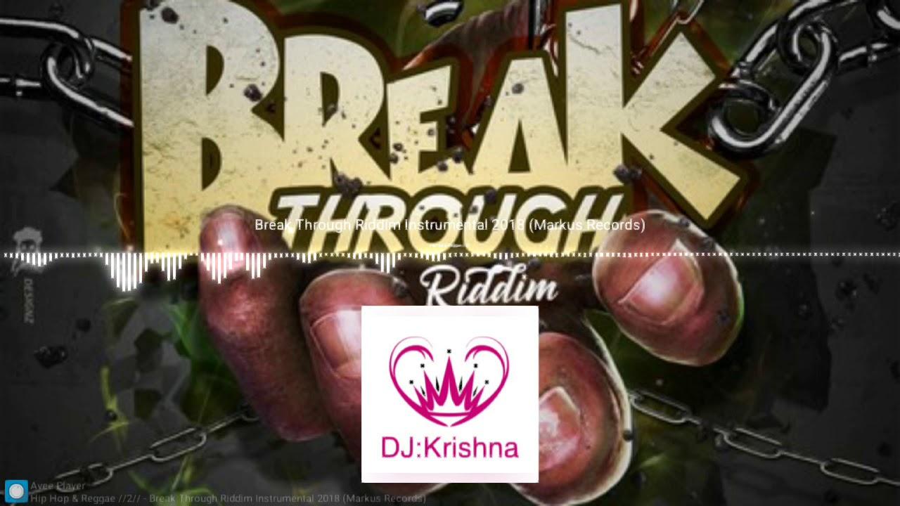 Break Through Riddim Instrumental 2018 (Markus Records) 2018!!!