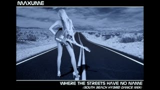 Where The Streets Have No Name (South Beach Hybrid Dance Mix) by Maxume - (Promo Video)