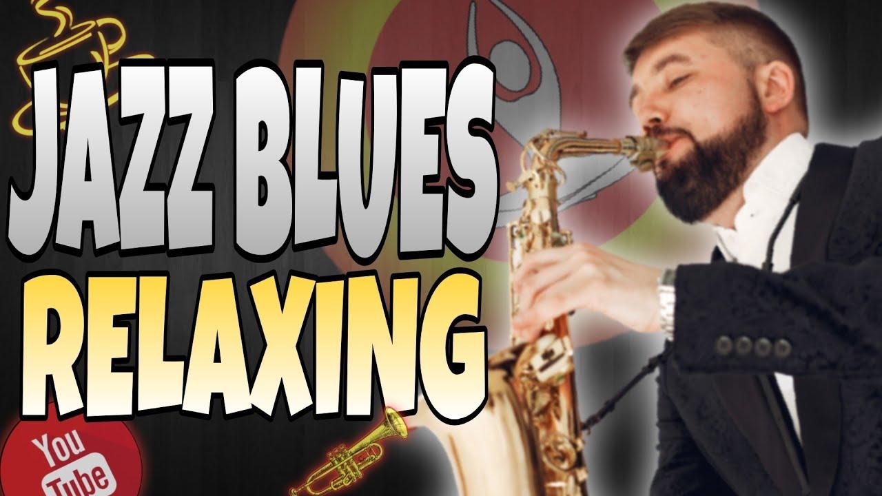 Jazz Blues Relaxante Sensacional Música Instrumental Para Relaxar E Acalmar A Mente 2021 Youtube