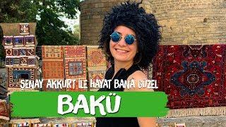 Bakü - Azerbaycan - Şenay Akkurt ile Hayat Bana Güzel
