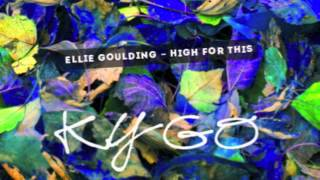 Ellie Goulding - High For This (Kygo Remix)