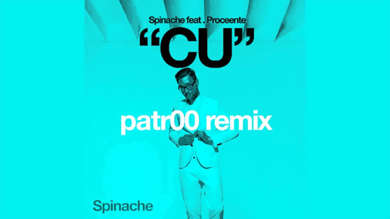 Spinache feat. Proceente - CU (Remix patr00) [Audio]