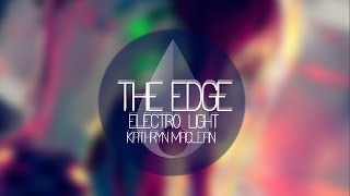 The Edge - Electro-Light ft. Kathryn MacLean
