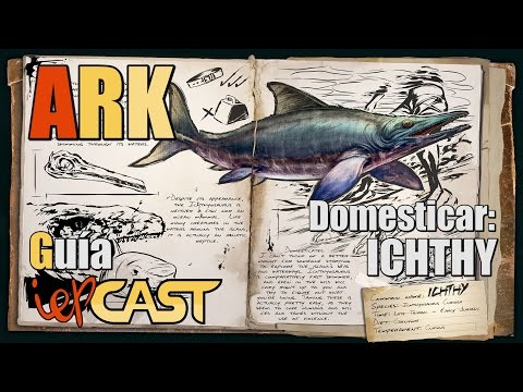 ARK Survival Evolved - Guia de Taming - Ichthyosaurus (Ichthy)