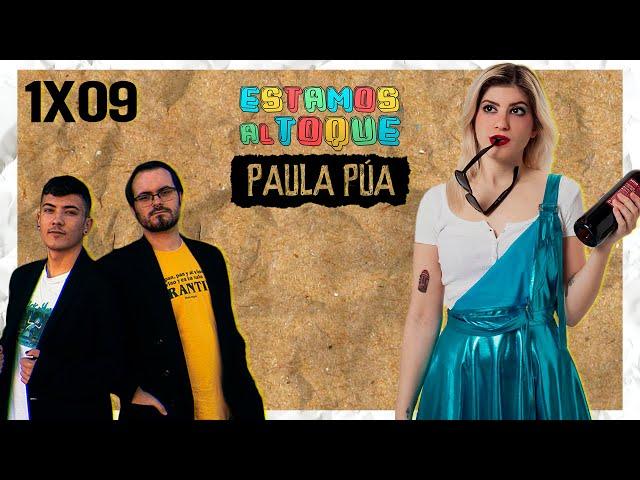 ESTAMOS AL TOQUE | 1x09 | Con Paula Púa