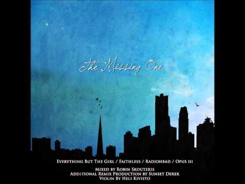 Robin Skouteris  - The Missing One(E.B.T.G. / Faithless / Radiohead / Sunset Derek / Heli Kivisto)