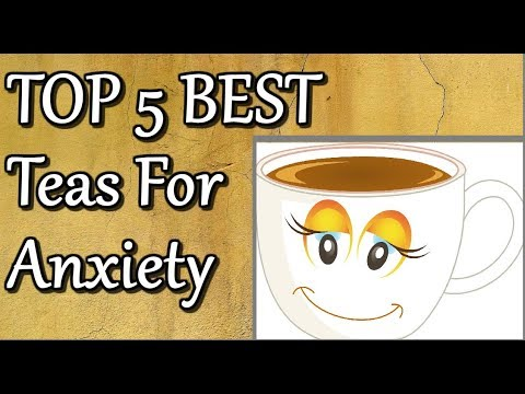 TOP 5 Best Teas For Anxiety | Best Tea For Anxiety And Stress