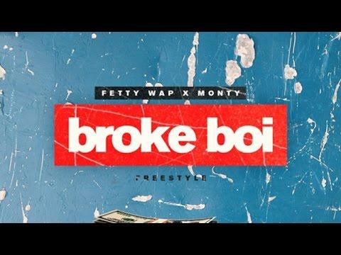 Fetty Wap - Broke Boi ft. Monty