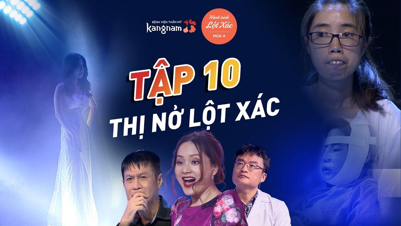 """Hành Trình Lột Xác mùa 4   Tập 10: Nguyễn Thị Huê – """"Thị Nở"""" lột xác"""