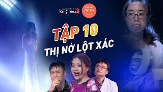 Hành Trình Lột Xác mùa 4 | Tập 10: Nguyễn Thị Huê -