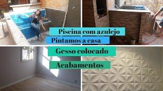 Diário de Reforma| temos piscina, pintando a casa, gesso colocado