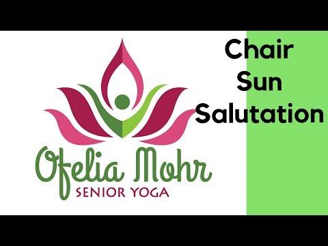 SENIOR HATHA YOGA. Chair Sun Salutation