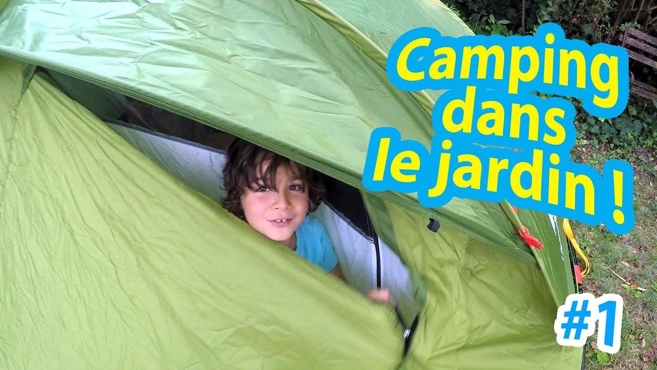 Camping dans le jardin on plante la tente pour la for Le jardin qui dit non