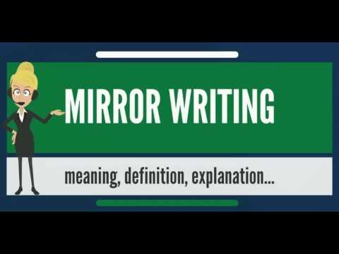 What is MIRROR WRITING? What does MIRROR WRITING mean? MIRROR WRITING meaning & explanation