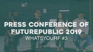 Press Conference of FutuRepublic 2019