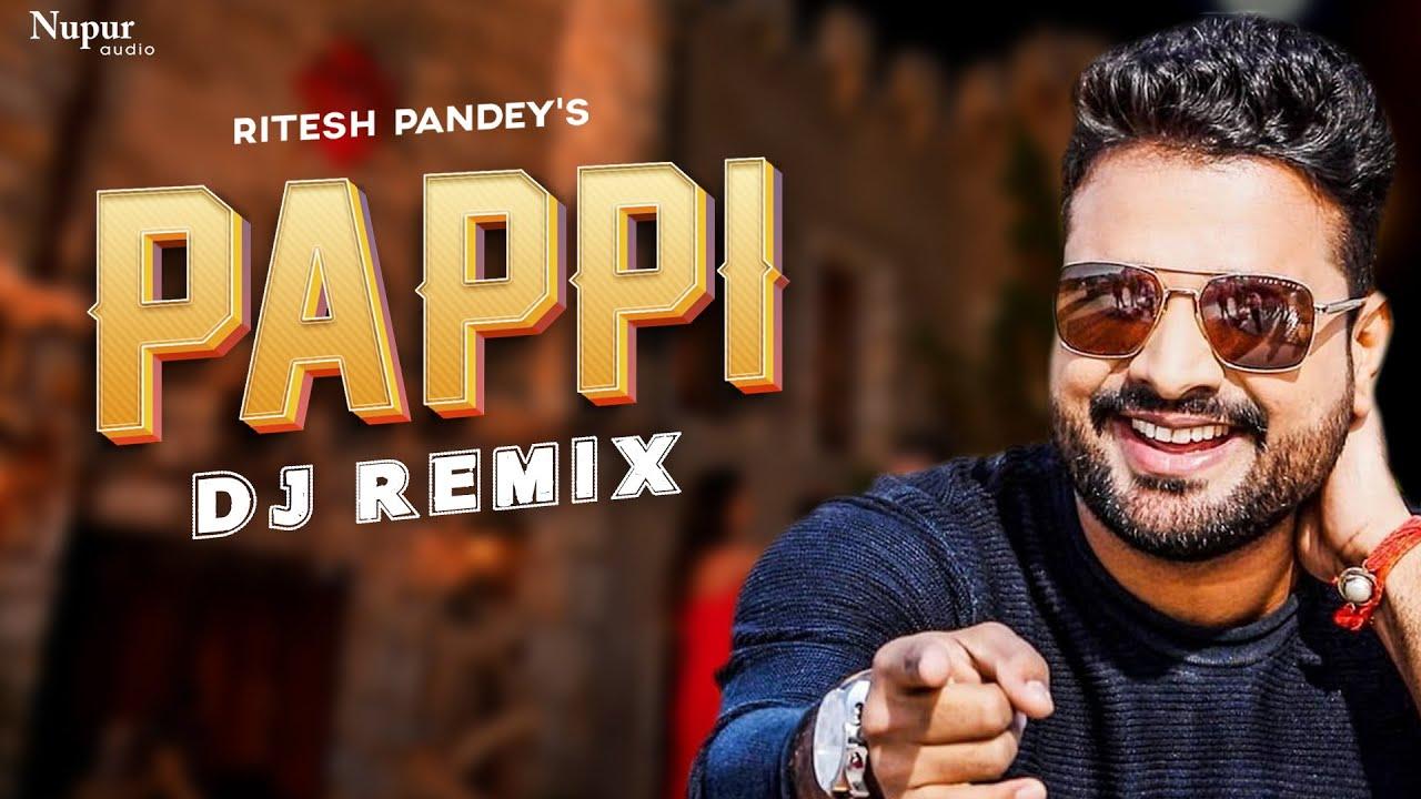 Pappi  DJ Remix - #Ritesh Pandey   पप्पी   New Bhojpuri DJ Song 2021   Bhojpuri DJ Song 2021 #Video