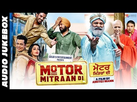 Motor Mitraan Di Full Punjabi Movie Songs...