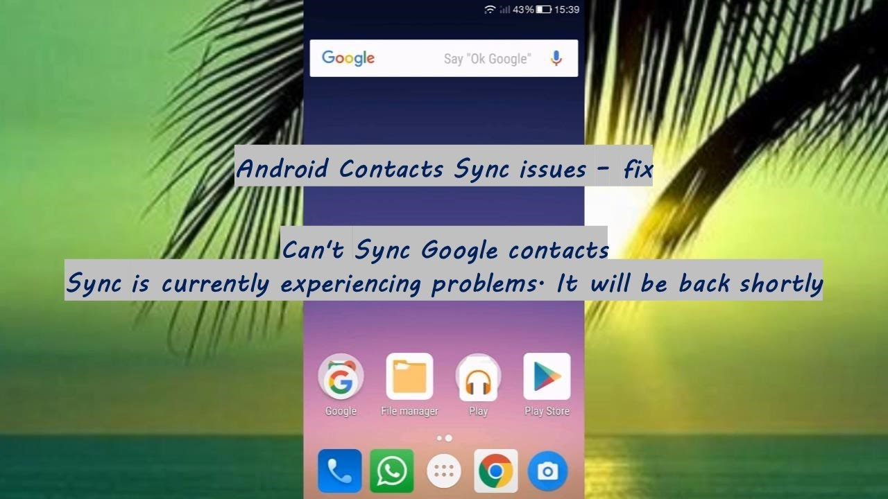 Android Contacts Sync issues - Can't Sync Google contacts Sync is currently  experiencing problems