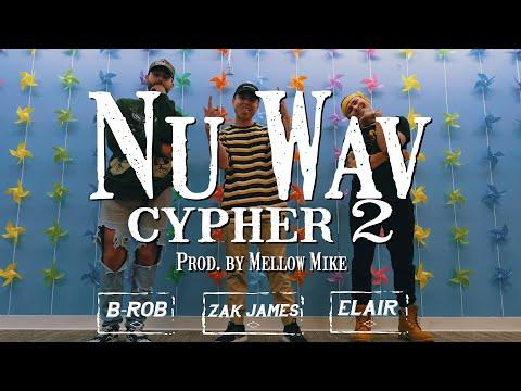 Nu Wav Cypher 2 - Elair, B-r0b, Zak James (Prod by Mellow Mike)