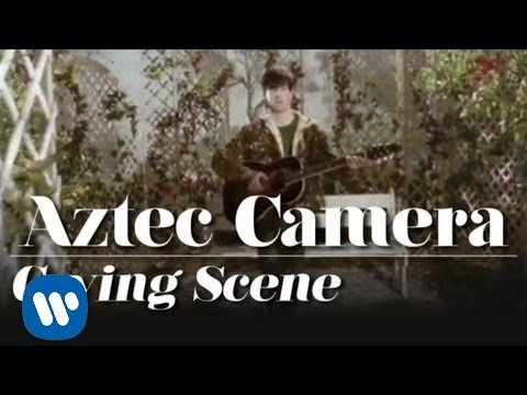 Aztec Camera - Crying Scene [OFFICIAL MUSIC VIDEO]