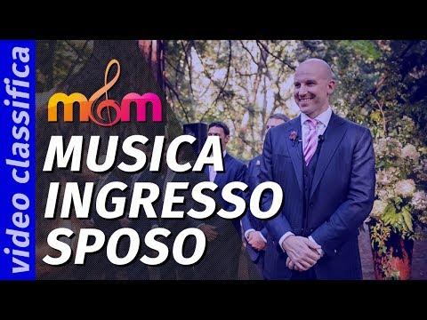 Ingresso dello Sposo: MIGLIORE Musica per il Matrimonio in chiesa