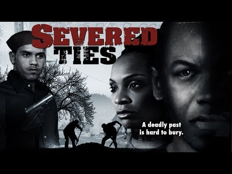 "What Would You Do For Family? - ""Severed Ties"" - Full Free Movie"