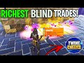 RICHEST BLIND TRADING! w/Twine Cheeks *MUST WATCH* Fortnite Save The World