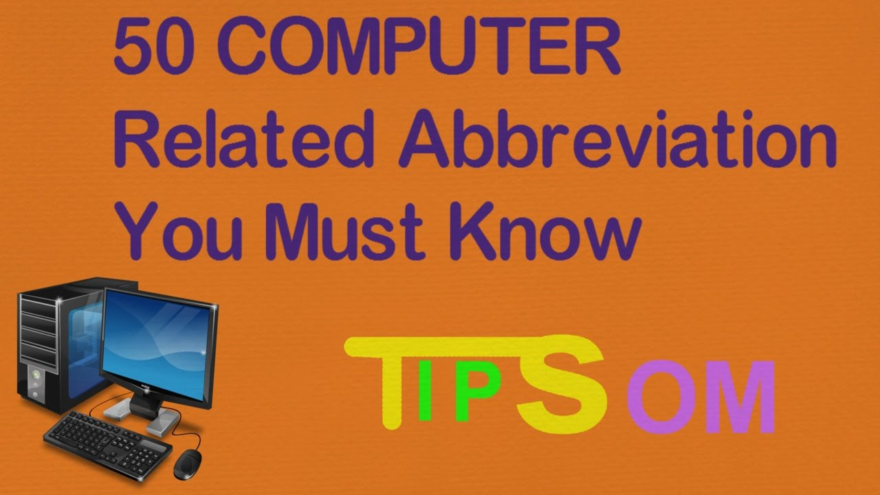 50 Computer Related Abbreviation You Should Know