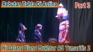Ki Dalang Ujang Mukhtar AS Tumaritis 2 - Rebutan Tahta Di Astina Part 3