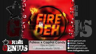 Patexx Ft. Capital Candy - Fire In Deh - June 2018