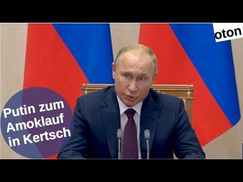 Putin zum Amoklauf in Kertsch auf deutsch