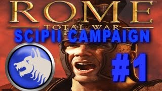 Rome: Total War - Scipii Campaign Gameplay #1