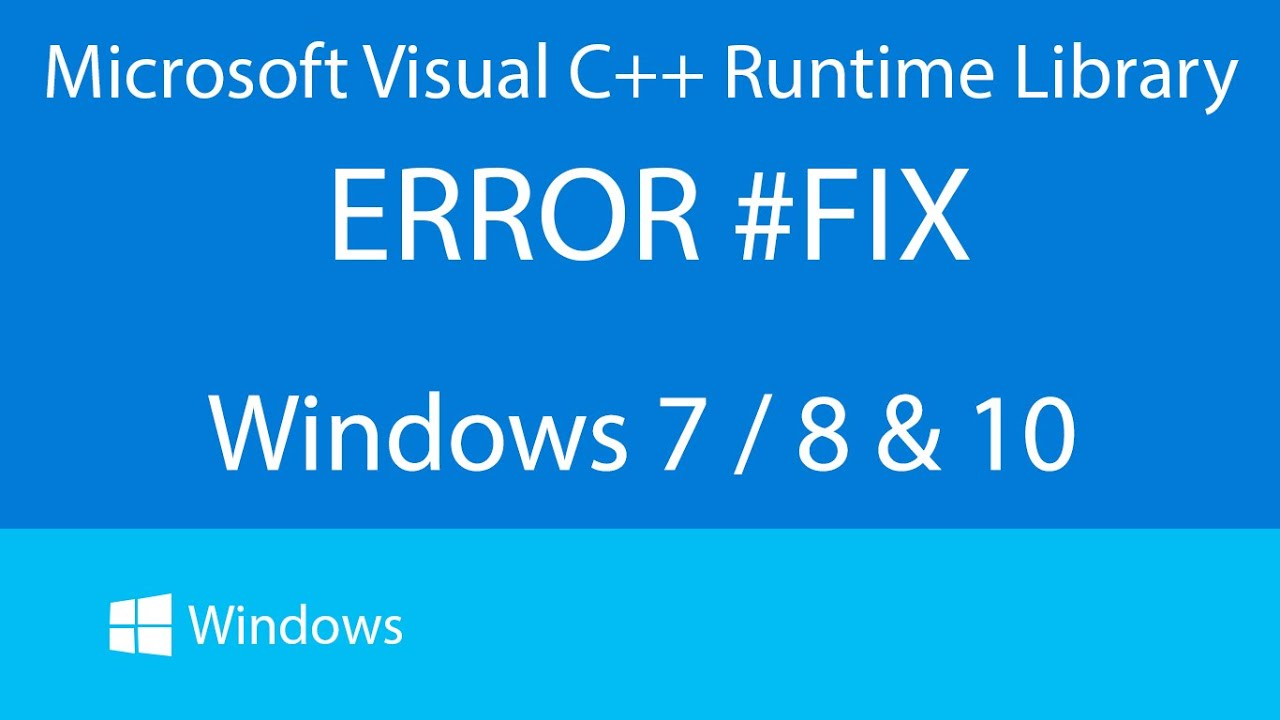 Microsoft Visual C++ Runtime Library Error | Windows 7/8 & 10 | Fix 2016
