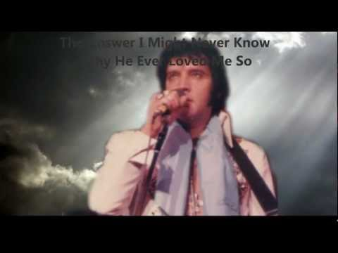 """Elvis """"Who Am I""""  with lyrics. Remake, Beautiful song and video..wmv"""