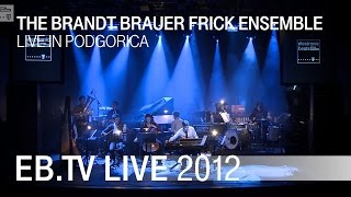 The Brandt Brauer Frick Ensemble live in Podgorica (2012)
