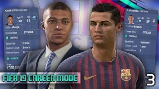 FIFA 19 - SIGNING MBAPPE AND RONALDO! Barcelona Career Mode! Episode #3