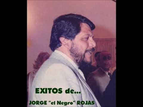 """Jorge """"el Negro"""" Rojas - Exitos"""