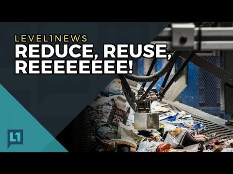 Level1 News August 1 2017: Reduce, Reuse, Reeeeeeeee!