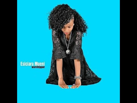 Ni Wewe Yesu (Worship)  - by Esiciara Mueni (Official Video)