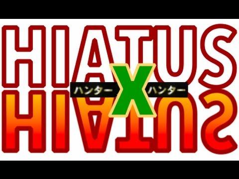 Hiatus x Hiatus - Hunter x Hunter Rant & Discussion ハンター ...