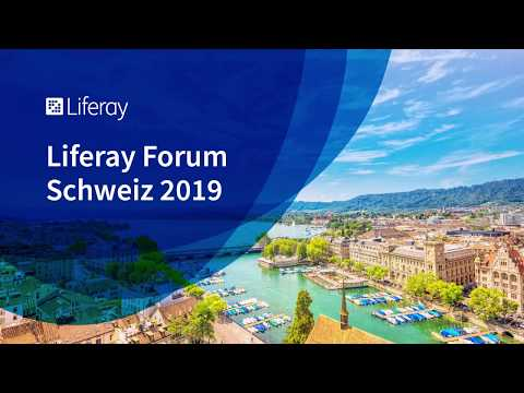 Liferay Forum CH 2019: Liferay DXP For Portals, Intranets, Websites And Unified Digital Experiences