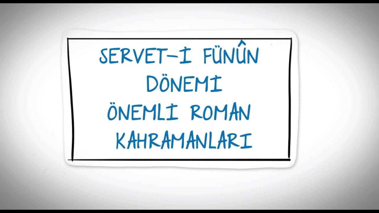 Servet I Fünun Dönemi önemli Roman Kahramanları öğrencix Youtube