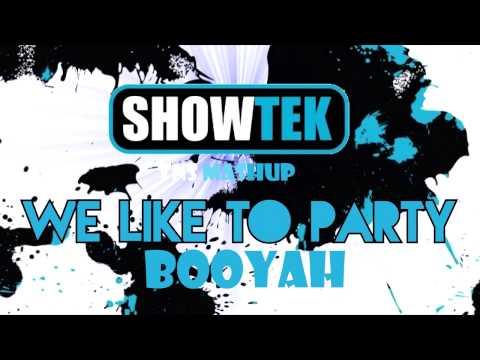 Showtek-We Like To Party BOOYAH!! (SRT Mashup)