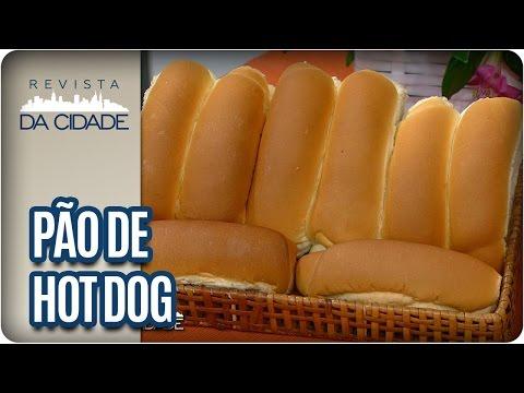 Receita de Pão de Cachorro-Quente - Revista da Cidade (24/01/17)