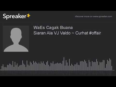 Siaran Ala VJ Valdo ~ Curhat #offair (made with Spreaker)