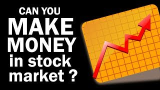 CAN YOU MAKE MONEY IN STOCK MARKET!